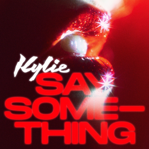 Kylie_Minogue_-_Say_Something.png
