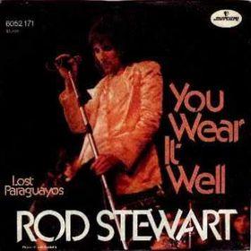 You Wear It Well 1972 single by Rod Stewart