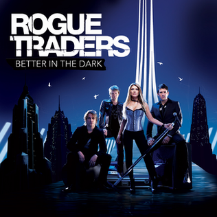 <i>Better in the Dark</i> 2007 studio album by Rogue Traders