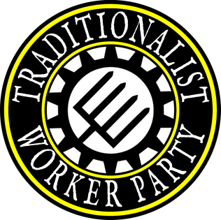 Traditionalist Worker Party Defunct neo-Nazi and white nationalist American political party