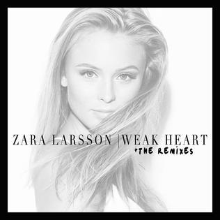 Weak Heart 2015 single by Zara Larsson