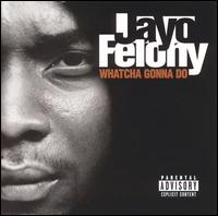 <i>Whatcha Gonna Do?</i> (Jayo Felony album) 1998 studio album by Jayo Felony