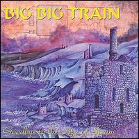 Big Big Train Good Bye To The Age Steam.jpg