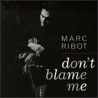 <i>Dont Blame Me</i> (album) 1995 studio album by Marc Ribot