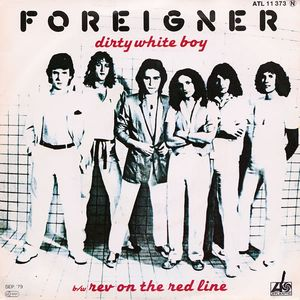 Dirty White Boy (song) 1979 single by Foreigner