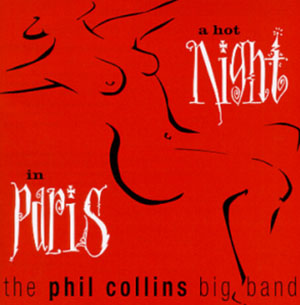 <i>A Hot Night in Paris</i> 1999 live album by The Phil Collins Big Band