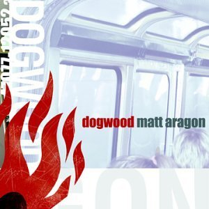 <i>Matt Aragon</i> 2001 studio album by Dogwood