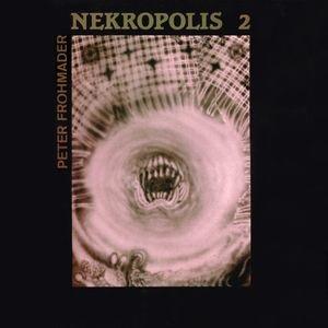 <i>Nekropolis 2</i> album by Peter Frohmader