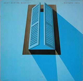 <i>Picture This</i> (Gary Burton album) 1982 studio album by Gary Burton Quartet