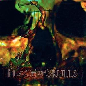 <i>Nailed</i> (Place of Skulls album) album by Place of Skulls