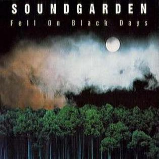 Fell on Black Days 1994 single by Soundgarden