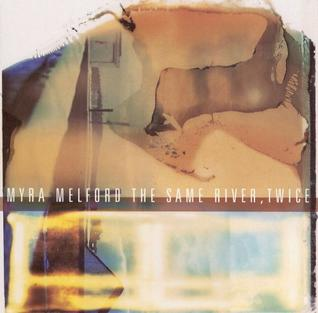 <i>The Same River, Twice</i> 1996 studio album by Myra Melford
