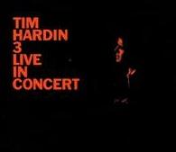 <i>Tim Hardin 3 Live in Concert</i> 1968 live album by Tim Hardin