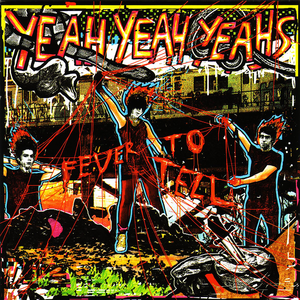 <i>Fever to Tell</i> 2003 studio album by Yeah Yeah Yeahs