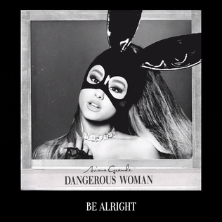 Be Alright (Ariana Grande song) 2016 promotional single by Ariana Grande