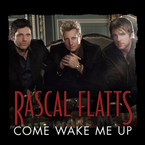 Come Wake Me Up single by Rascal Flatts