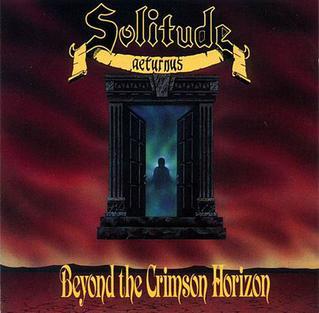 <i>Beyond the Crimson Horizon</i> 1992 studio album by Solitude Aeturnus
