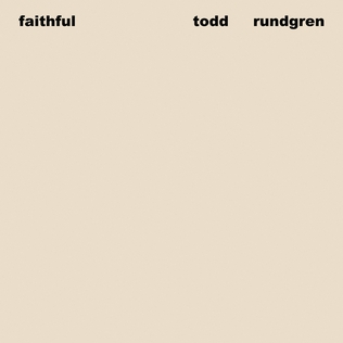 <i>Faithful</i> (Todd Rundgren album) album by Todd Rundgren