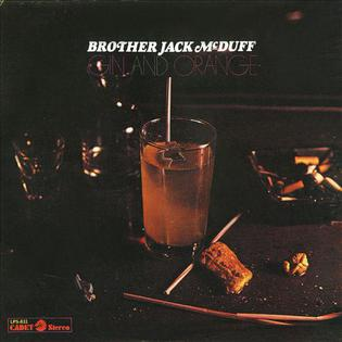 Brother Jack McDuff Gin And Orange