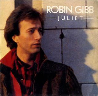 Juliet (Robin Gibb song) 1983 single by Robin Gibb