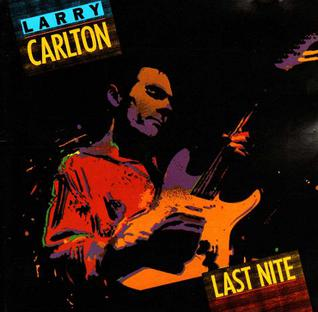 Last Nite Larry Carlton Album Wikipedia