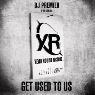 <i>DJ Premier Presents Get Used To Us</i> 2010 compilation album by DJ Premier