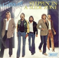 Steppin in a Slide Zone 1978 single by The Moody Blues