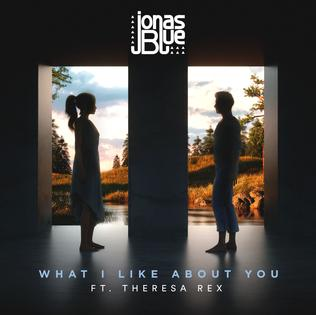 What I Like About You (Jonas Blue song) 2019 single by Jonas Blue featuring Theresa Rex