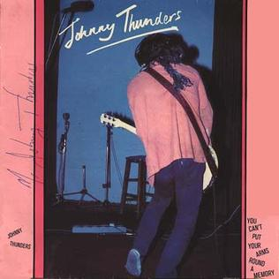 You Cant Put Your Arms Around a Memory 1978 single by Johnny Thunders
