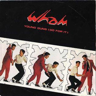 Young Guns (Go for It) 1982 single by Wham!