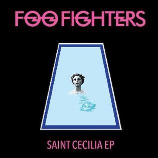 <i>Saint Cecilia</i> (EP) 2015 EP by Foo Fighters