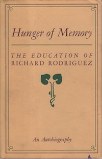 essay on rodriguezs hunger of memory Free research that covers comparison 'hunger for memory' is the autobiography of richard rodriguez, a well-known hispanic essayist, through a series of essays, the book deals with many o.