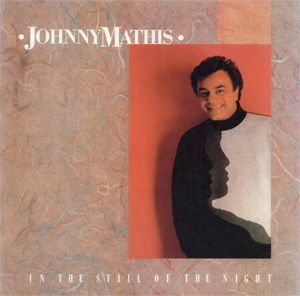 <i>In the Still of the Night</i> (album) 1989 studio album by Johnny Mathis