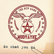 Do What You Do (Mudvayne song) 2008 single by Mudvayne