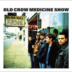 <i>Big Iron World</i> 2006 studio album by Old Crow Medicine Show