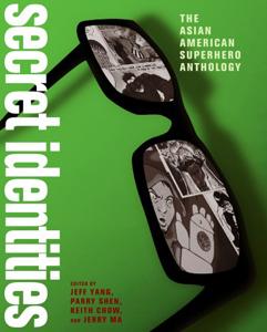 secret identities the asian american superhero anthology