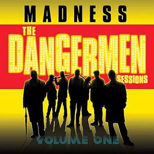 <i>The Dangermen Sessions Vol. 1</i> 2005 studio album by Madness