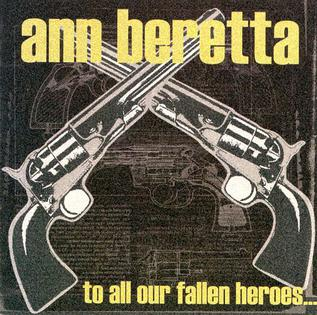 <i>To All Our Fallen Heroes</i> 1999 studio album by Ann Beretta