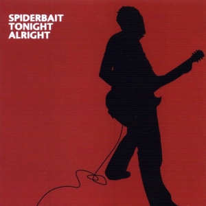 Tonight Alright - Spiderbait album