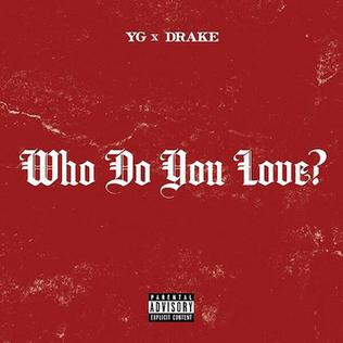 Who Do You Love? (YG song) - WikipediaYg Who Do You Love