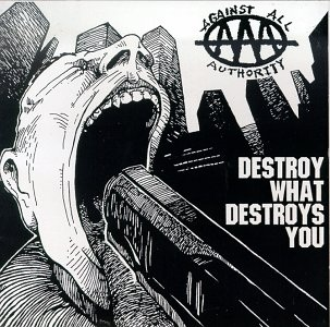 Against_All_Authority_-_Destroy_What_Destroys_You.jpg
