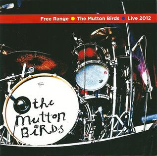 <i>Free Range: The Mutton Birds Live 2012</i> 2012 live album by The Mutton Birds