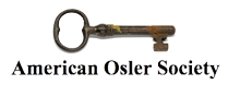 """American Osler Society organisation dedicated to the history of medicine and focuses on the """"life, teachings, and ethical example of Sir William Osler"""""""
