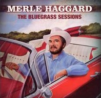 <i>The Bluegrass Sessions</i> (Merle Haggard album) 2007 studio album by Merle Haggard