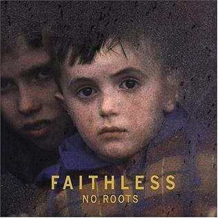 <i>No Roots</i> (album) 2004 studio album by Faithless