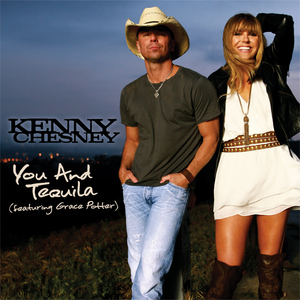 You and Tequila single by Kenny Chesney and Grace Potter and the Nocturnals
