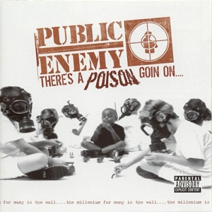 <i>Theres a Poison Goin On</i> 1999 studio album by Public Enemy