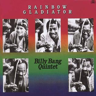 <i>Rainbow Gladiator</i> 1981 studio album by Billy Bang Quintet