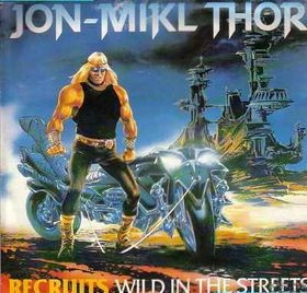 <i>Recruits – Wild in the Streets</i> 1986 studio album by Thor