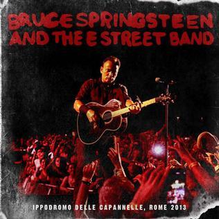 <i>Ippodromo delle Capannelle, Rome 2013</i> live album by Bruce Springsteen